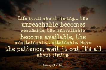 life is all about timing